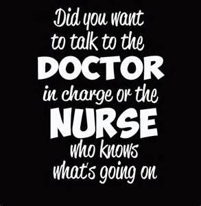 do you want to hear from the doctor in charge or the nurse that knows what is going on - - Yahoo Image Search Results