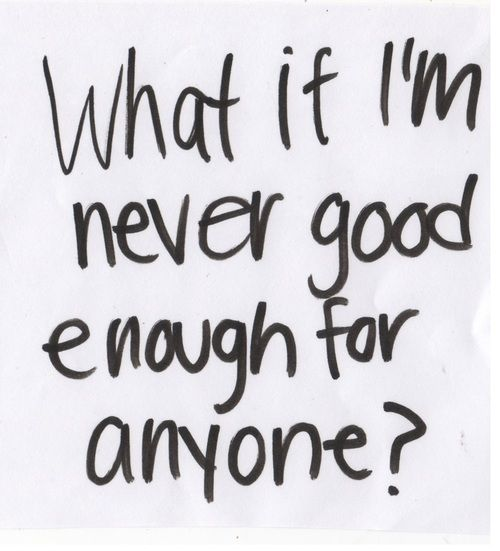 Sad Quotes Not Good Enough: Only Best 25+ Ideas About Good Enough On Pinterest