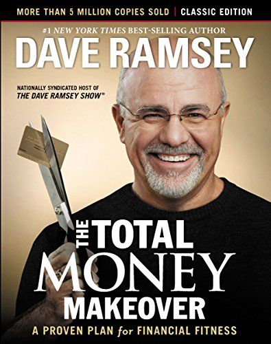The Total Money Makeover: Classic Edition: A Proven Plan ...