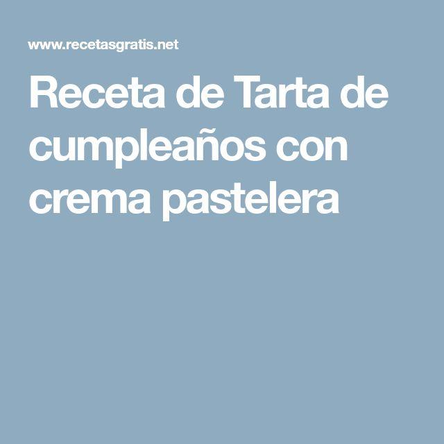 Receta de Tarta de cumpleaños con crema pastelera