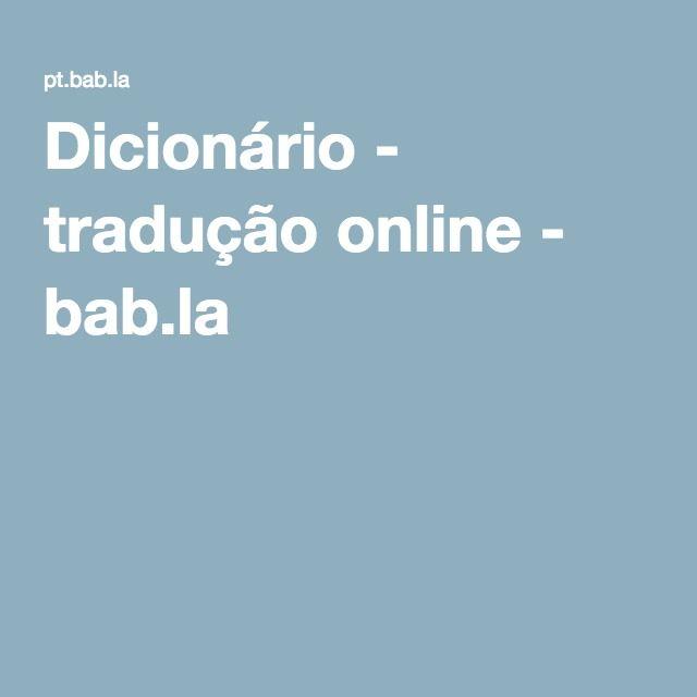 Dicionário - tradução online - bab.la