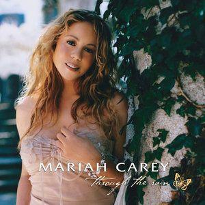 Mariah Carey, Through the Rain