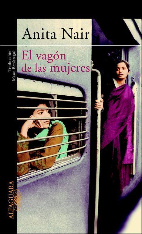 El vagón de las mujeres / Anita Nair; traducción de Manu Berástegui L/Bc 820(540) NAI vag http://almena.uva.es/search~S1*spi?/tel+vagon+de+las+mujeres/tvagon+de+las+mujeres/1%2C1%2C2%2CB/frameset&FF=tvagon+de+las+mujeres&1%2C%2C2