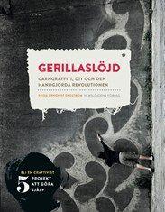 """Kurbits Fridas inspirerande bok """"Gerillaslöjd"""" utgiven på Hemslöjdens förlag."""