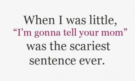 """What do you mean """"when you were little""""? That's STILL the scariest sentence ever!"""