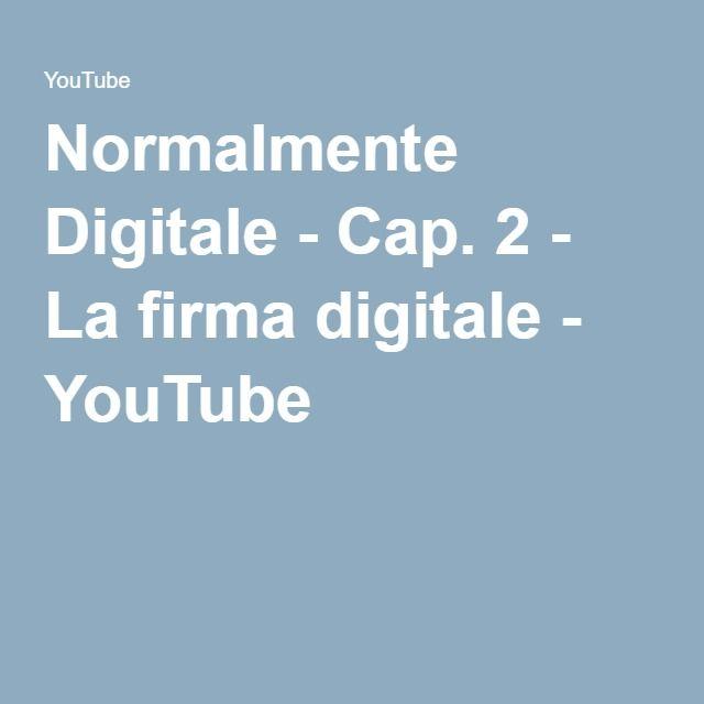 Normalmente Digitale - Cap. 2 - La firma digitale - YouTube