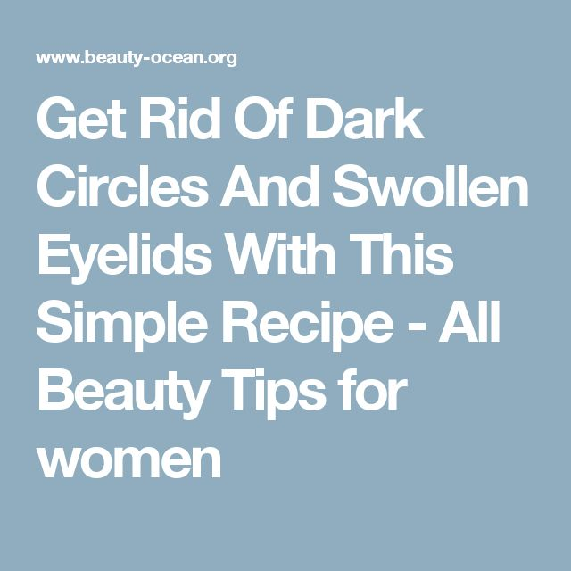 how to get rid of swollen eyes quick