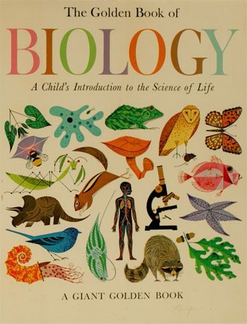 The Golden Book of Biology - A Child's Introduction to the Science of Life written by Gerald Ames & Rose Wyler and illustrated by Charley Harper