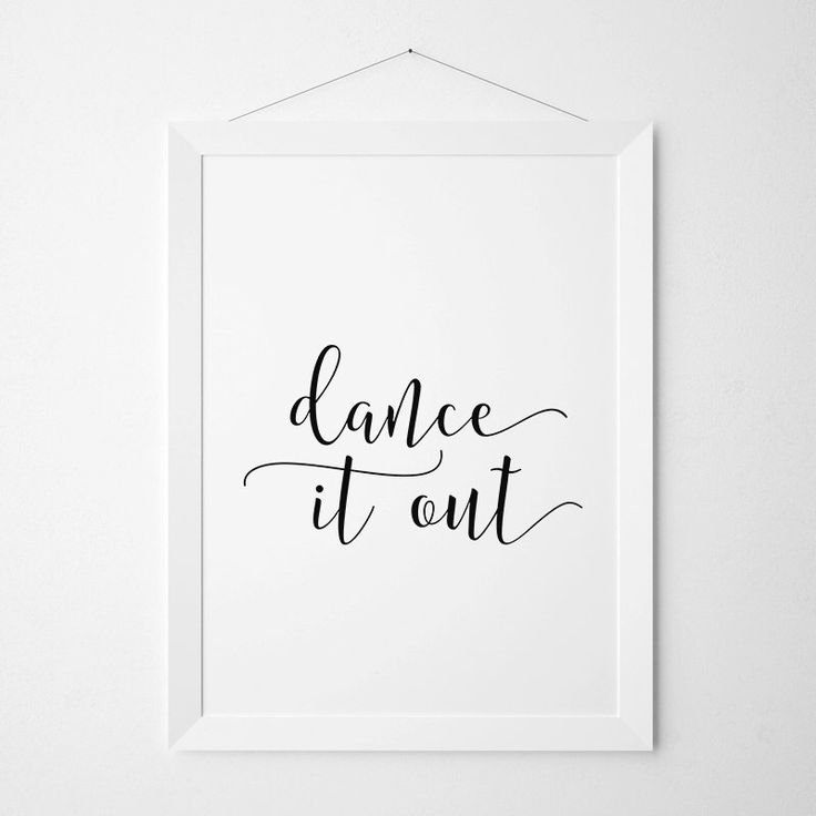 Dance It Out, Dance Quote, Dance Wall Art, Bedroom Decor, Living Room Decor, Printable Dance Poster, Typography Art, Dance Art, JPG Quote by WindPrint on Etsy https://www.etsy.com/listing/251553078/dance-it-out-dance-quote-dance-wall-art
