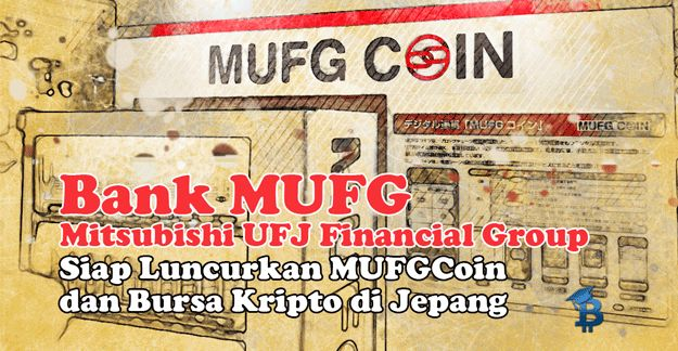 MUFG Jepang Memutuskan Membuat Bursa Kripto Sendiri