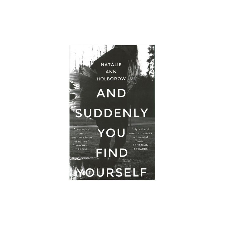 And Suddenly You Find Yourself (Paperback) (Natalie Ann Holborow)