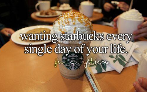Starbucks, starbucks, starbucks!