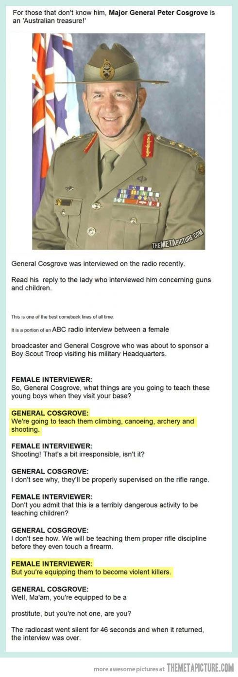 funny-Major-Peter-Cosgrove-interview-scout... Ha.. Ha Ha...... On teaching kids to handle a rifle... and woman asking him about such a dangerous thing to do.. making them killers...HE HAD THE BEST COME BACK AND SHUT HER UP FAST...  HAVE TO READ IT..!!