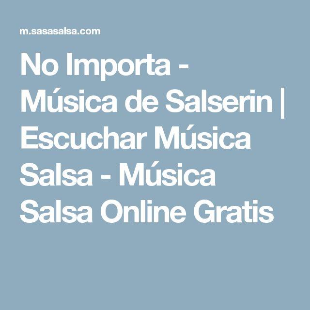 No Importa - Música de Salserin   Escuchar Música Salsa - Música Salsa Online Gratis