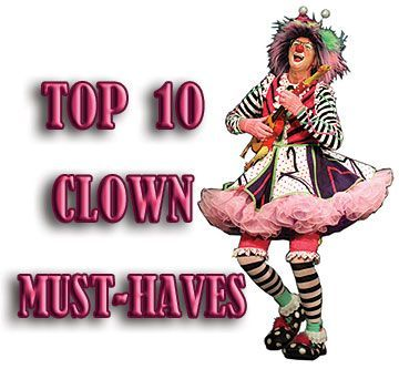 Pricilla Mooseburger has a top ten list of the must-have items every clown needs to start the year right.