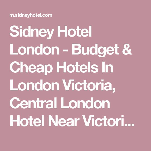 Sidney Hotel London - Budget & Cheap Hotels In London Victoria, Central London Hotel Near Victoria Tube Station, Cheap Bed and Breakfasts Hotels In Victoria London