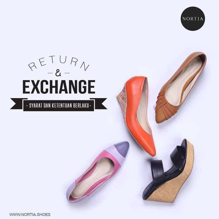 Making a return? We're happy to exchange as long as that item's still in stock. Click www.nortia.shoes for more detail information, have a great day Ladies!