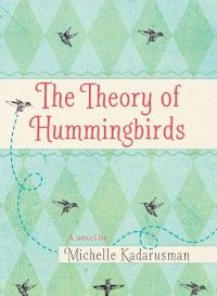 """Michelle Kadarusman, """"The Theory of Hummingbirds"""" interview with Publisher's Weekly"""