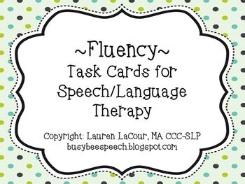 Fluency Task Cards for Speech Therapy...$6.50...includes relaxation exercises, strategy definitions, types of disfluency, fluency myths or facts, strategy practice – words/phrases/sentences/conversation, feelings  emotions, and speech machine. Strategy visual cards and explanation sheet are also included.