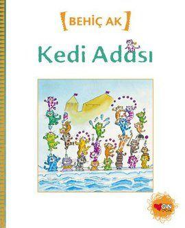 kedi adasi - behic ak - can cocuk yayinlari  http://www.idefix.com/kitap/kedi-adasi-behic-ak/tanim.asp
