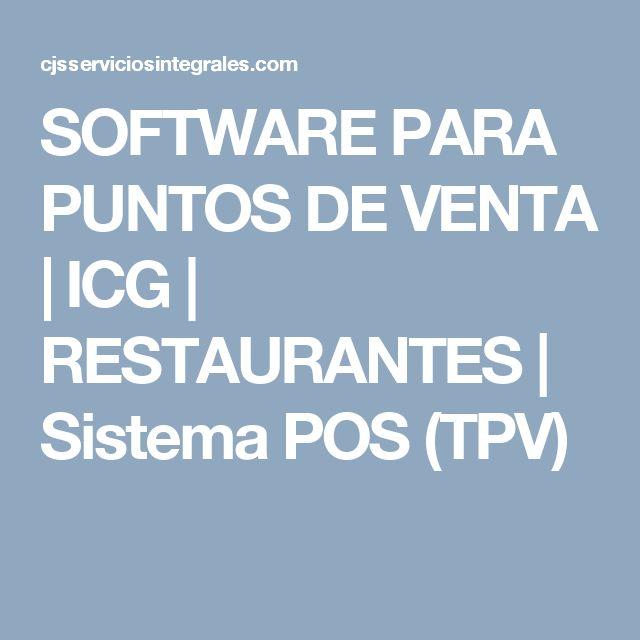 SOFTWARE PARA PUNTOS DE VENTA | ICG | RESTAURANTES | Sistema POS (TPV) Lima Perú
