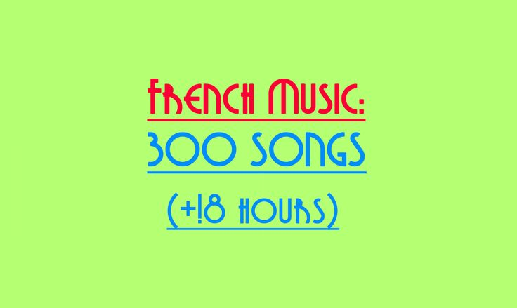 Updated: Now 300 French Songs on the French playlist. You can suggest your song too. http://www.talkinfrench.com/french-music/