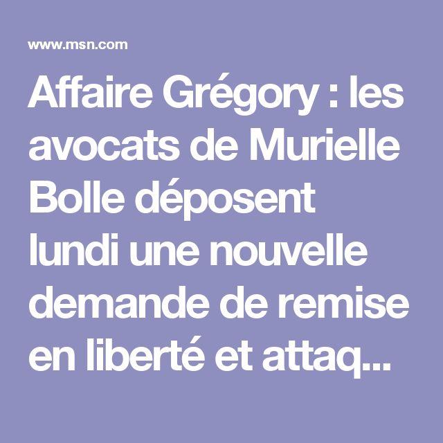Affaire Grégory : les avocats de Murielle Bolle déposent lundi une nouvelle demande de remise en liberté et attaquent le cousin