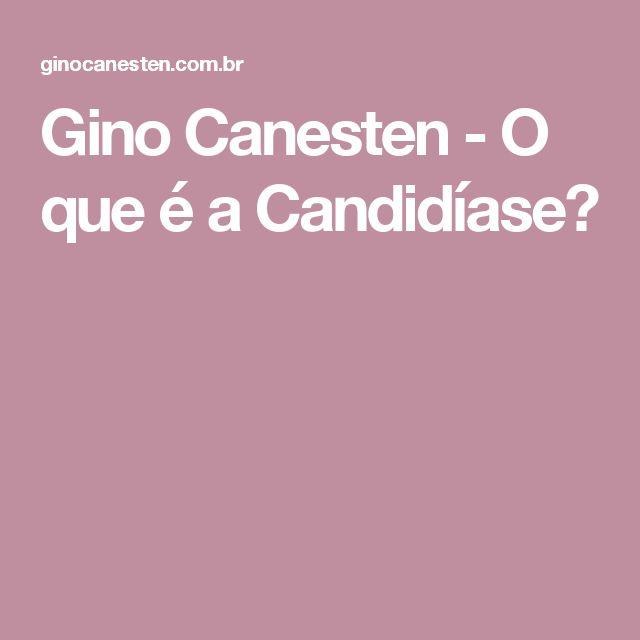 Gino Canesten - O que é a Candidíase?