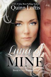Living At The Whitehead's Zoo: Luna of Mine book 8 in the Grey Wolf Series by Quinn Loftis #Review @AuthQuinnLoftis