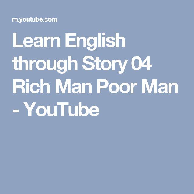 Learn English through Story 04  Rich Man Poor Man - YouTube