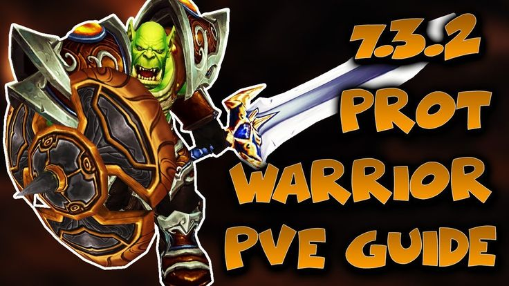 Prot Warrior PVE Guide 7.3.2 #worldofwarcraft #blizzard #Hearthstone #wow #Warcraft #BlizzardCS #gaming