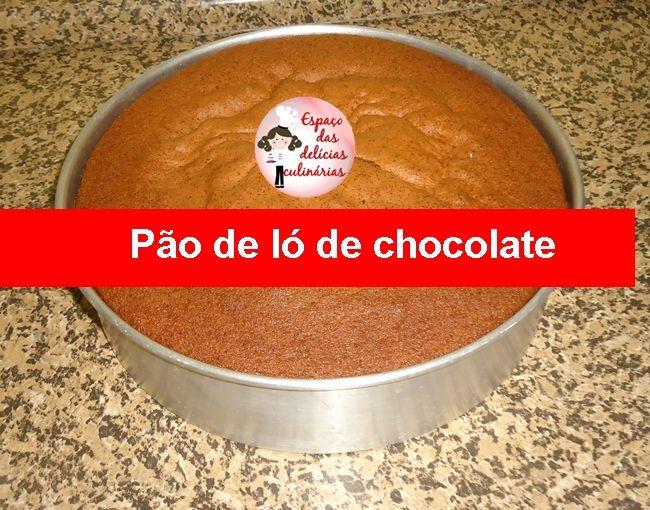 Pão de ló de chocolate - Espaço das delícias culinárias