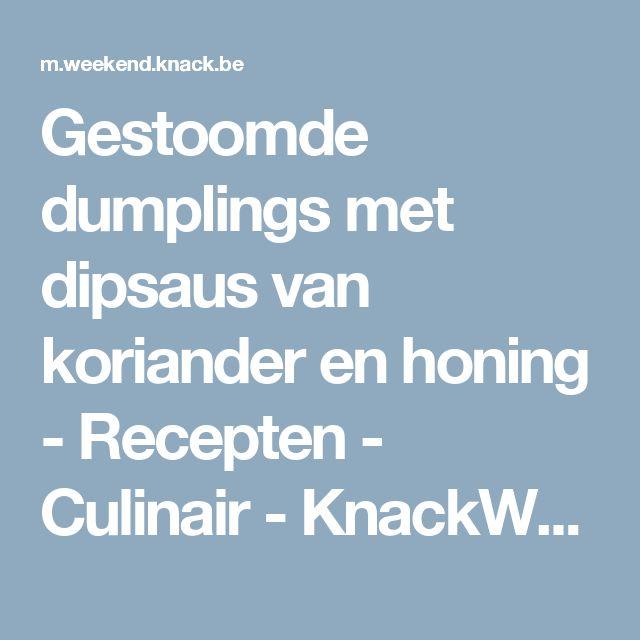 Gestoomde dumplings met dipsaus van koriander en honing - Recepten - Culinair - KnackWeekend Mobile
