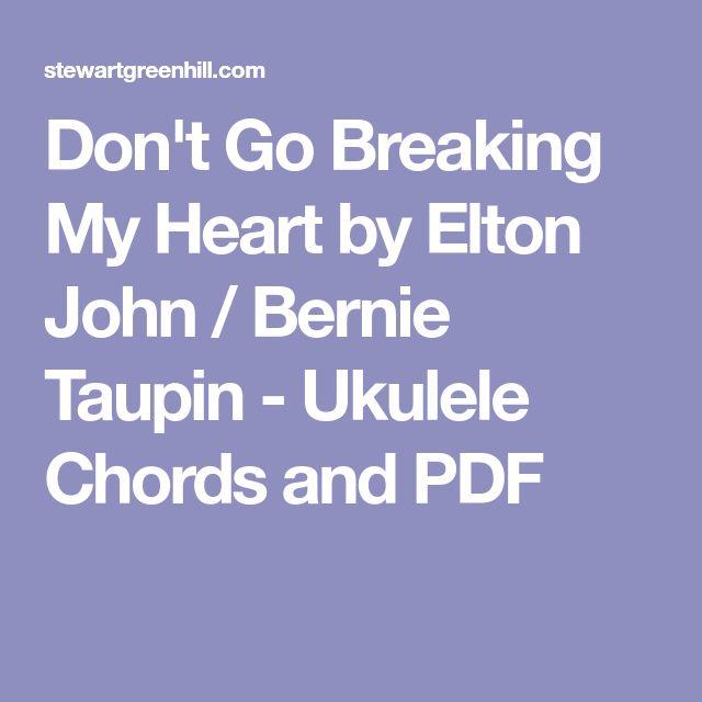 Don't Go Breaking My Heart by Elton John / Bernie Taupin - Ukulele Chords and PDF