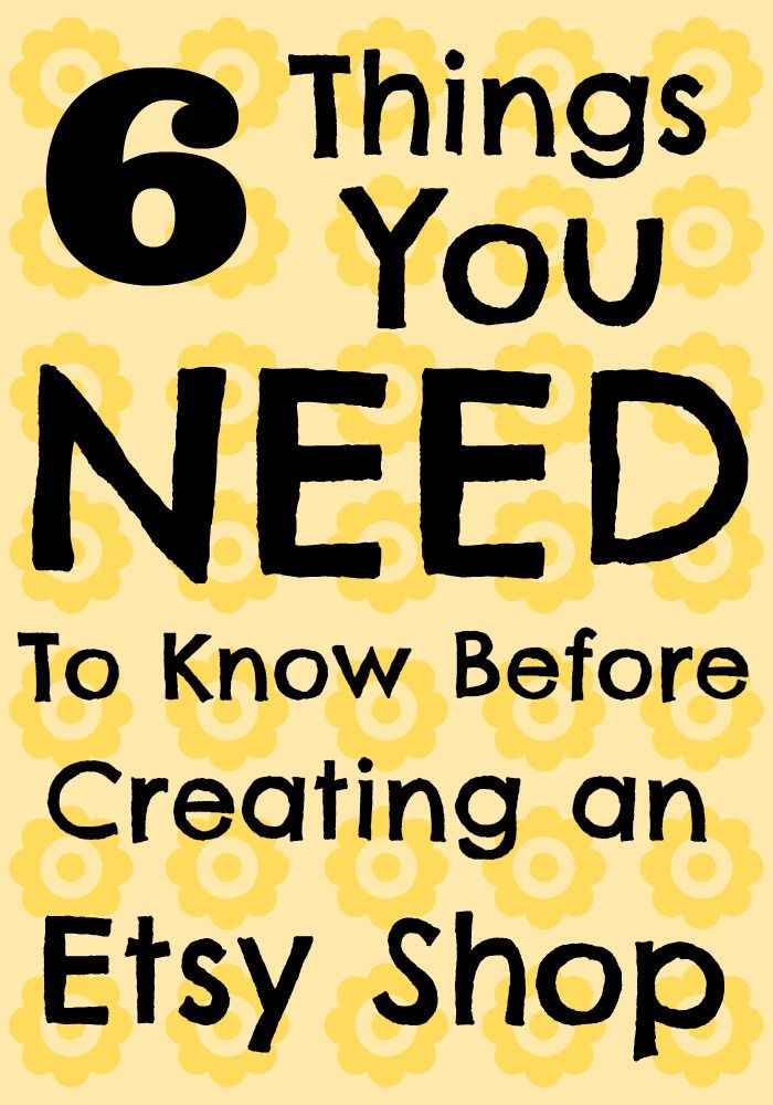 6 Things You Need to Know Before Creating an Etsy Shop!