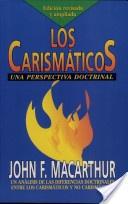 Los Carismaticos  Una Perspectiva Doctrinal.  John E. MacArthur