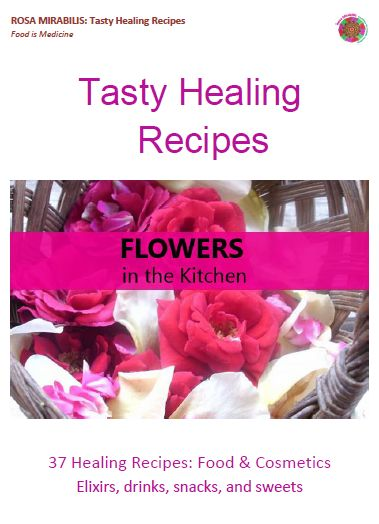 37 #Healing #Recipes: #Food & #Cosmetics, #Elixirs, #drinks, snacks, and sweets