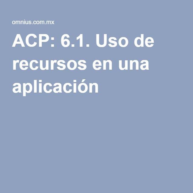 ACP: 6.1. Uso de recursos en una aplicación
