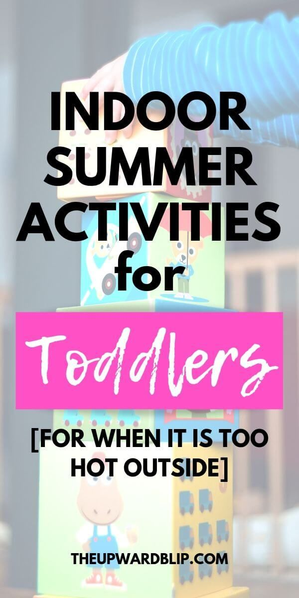 Indoor Activities for Toddlers [When it is too Hot Outside]