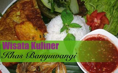 11 Wisata Kuliner Khas Banyuwangi yang Lezat dan Populer