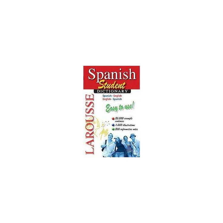 Larousse Spanish Student Dictionary : Spanish-english/English-spanish (Bilingual, Student) (Paperback)