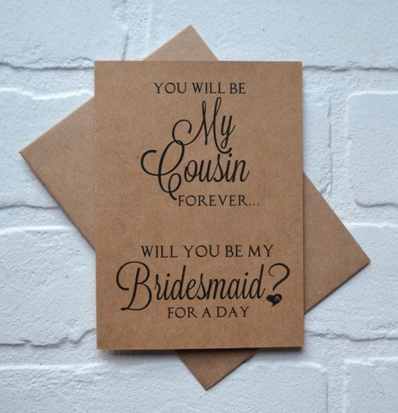You will be my cousin forever! She is your cousin. She has been by your side through it all and you will be friends forever! What better way to ask her to be in your bridal party than with a sweet card that speaks your language?! Show your cousin that you love her and want her by your side during this wonderful time in your life with this cute rustic kraft bridesmaid card. Ask her with this sweet endearing card to show how much you care. Printed on *kraft cardstock including envelope…
