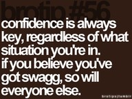 ... oh yeah ...Brotip, Remember This, Girls Swag, Life, Confidence, Living, Swagg, Inspiration Quotes, True Stories