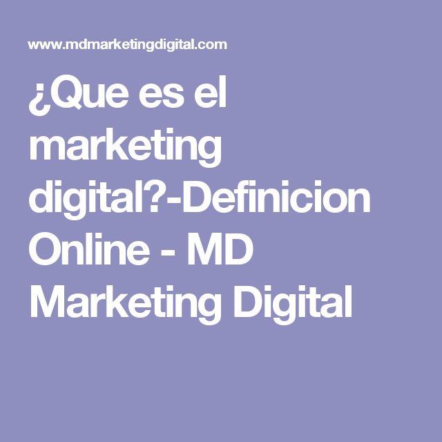 ¿Que es el marketing digital?-Definicion Online - MD Marketing Digital