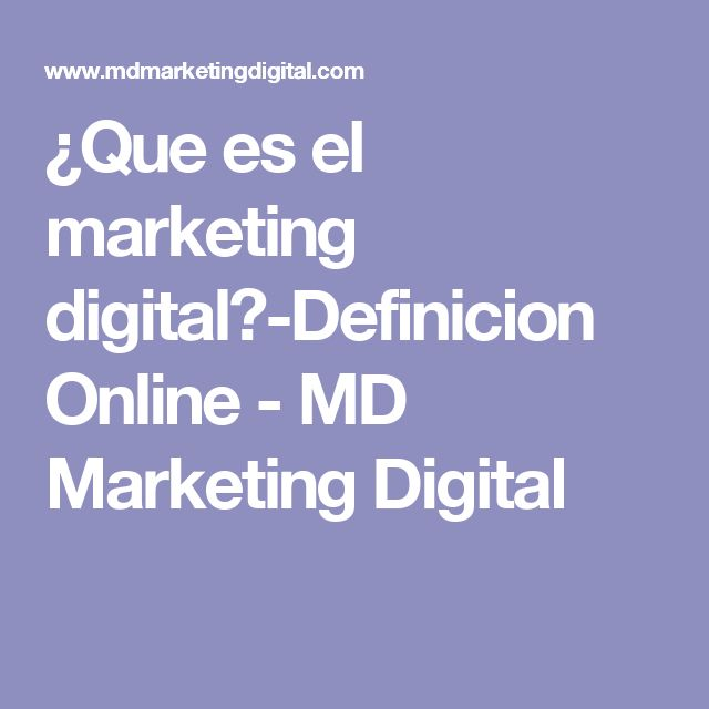 ¿Que es el marketing digital?-Definicion Online - MD Marketing Digital