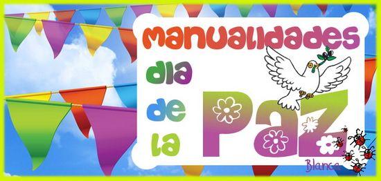 Actividades para Educación Infantil: MANUALIDADES DÍA DE LA PAZ 2016