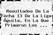http://tecnoautos.com/wp-content/uploads/imagenes/tendencias/thumbs/resultados-de-la-fecha-13-de-la-liga-aguila-en-la-que-primaron-los.jpg Liga Aguila 2 2015. Resultados de la fecha 13 de la Liga Águila, en la que primaron los ..., Enlaces, Imágenes, Videos y Tweets - http://tecnoautos.com/actualidad/liga-aguila-2-2015-resultados-de-la-fecha-13-de-la-liga-aguila-en-la-que-primaron-los/