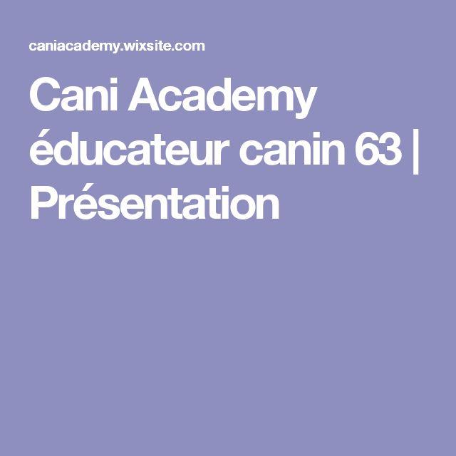 Cani Academy éducateur canin 63 | Présentation