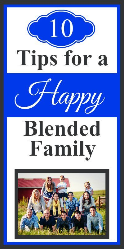 10 GREAT tips for creating a happy blended family! SO MANY fun ideas!!