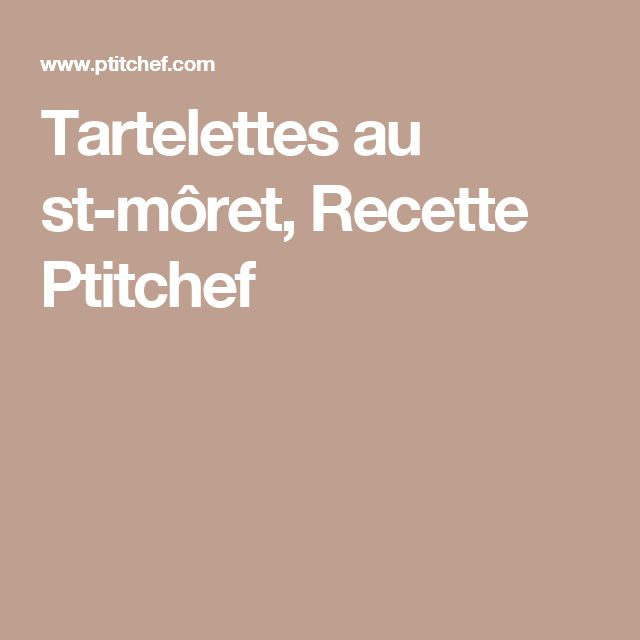 Tartelettes au st-môret, Recette Ptitchef